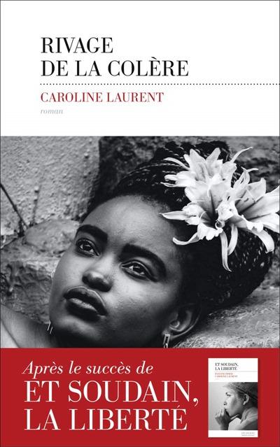 Les rivages de la colère- Caroline Laurent