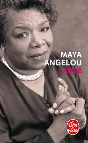 Maya Angelou - Lady B