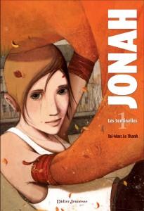 Jonah, Les sentinelles, Taï-Marc Le Thanh, Didier jeunesse, 448 pages, 16 €. Dès 11 and.