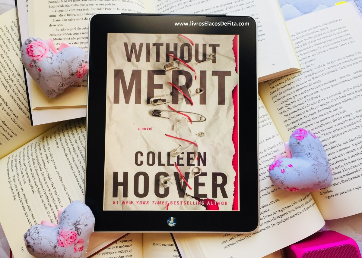 [Resenha] Without Merit – Colleen Hoover