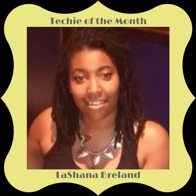 Techie of the Month – LaShana Breland