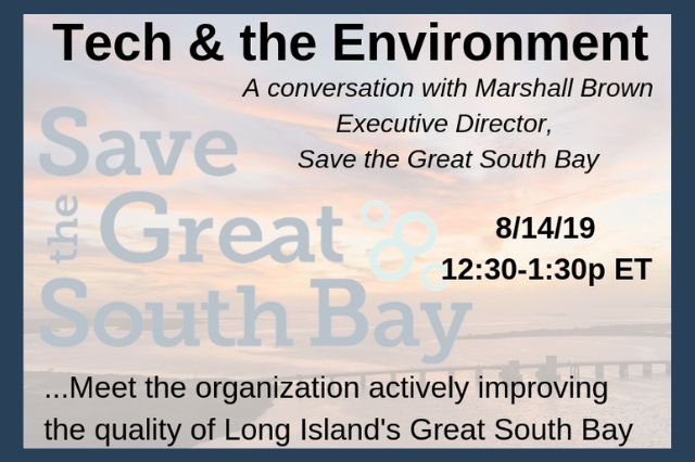 Recap: Tech & the Environment – a conversation with Save the Great South Bay