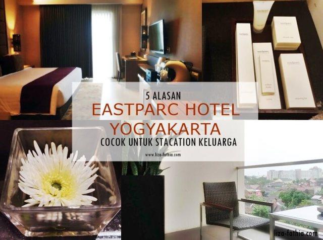 5 Alasan Eastparc Hotel Yogyakarta Cocok Untuk Staycation Keluarga