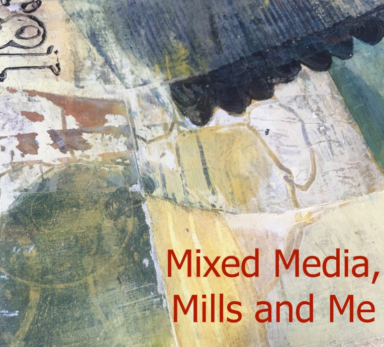 Mixed Media collage art, mills and me