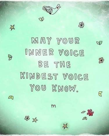 """Quote: """"May your inner voice be the kindest voice you know."""""""