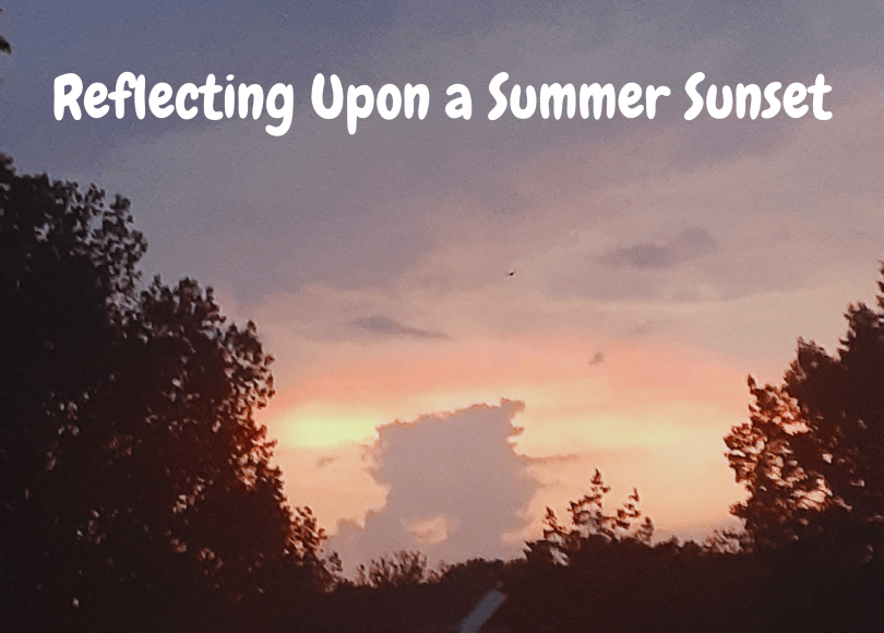 Reflecting Upon a Summer Sunset