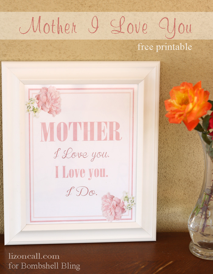 Mother I love you free printable