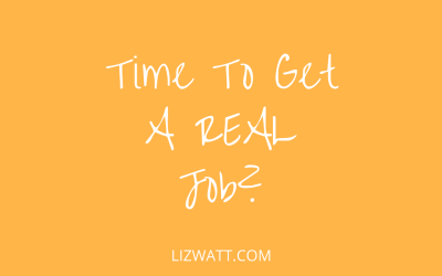 Time To Get A Real Job?