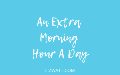 An Extra Morning Hour A Day