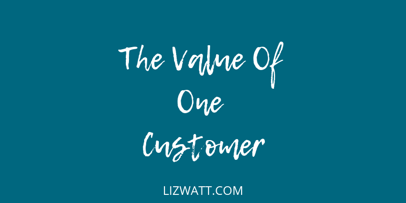 The Value Of One Customer