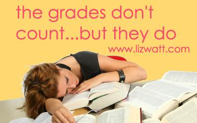 The Grades Don't Count But They Do…