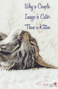 Why a Couple Image is Cuter Than a Kitten