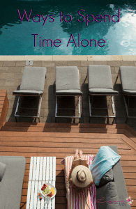 Ways to Spend Time Alone