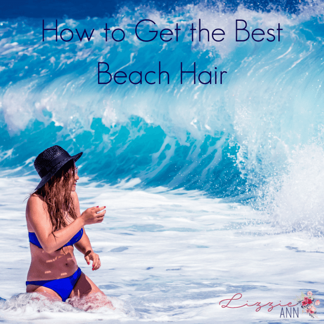 How to Get the Best Beach Hair