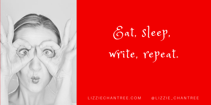 Eat, sleep, write, repeat. Meme by Lizzie Chantree