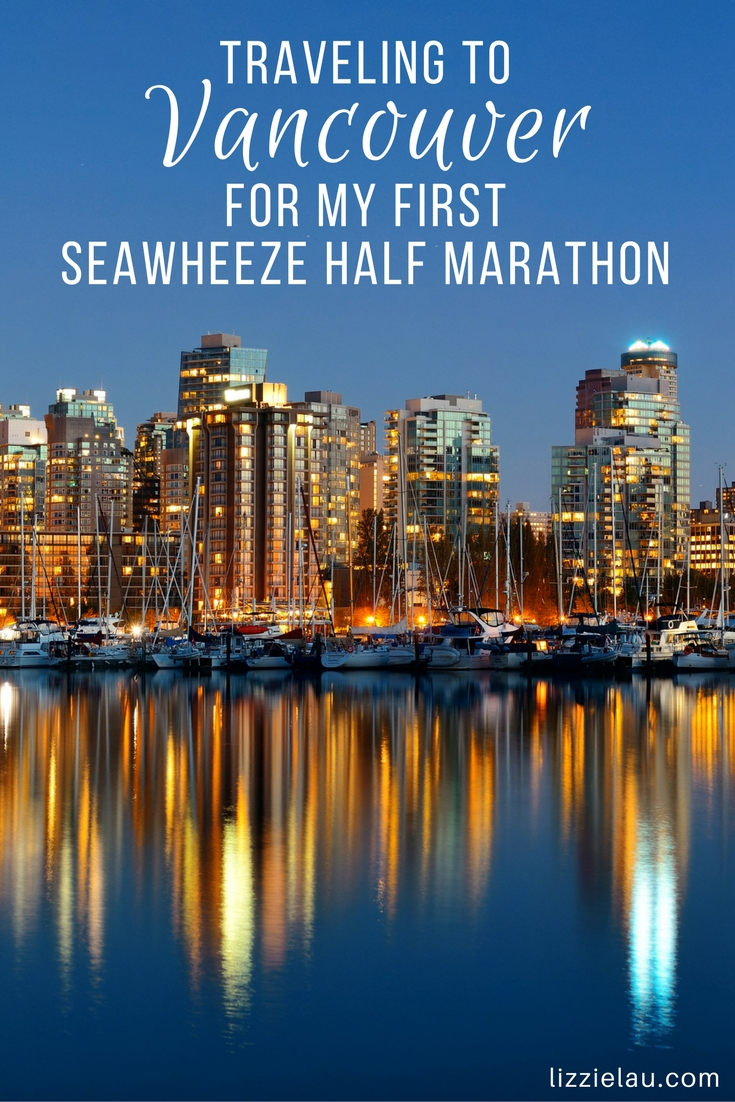 Traveling to Vancouver for my first SeaWheeze Half Marathon