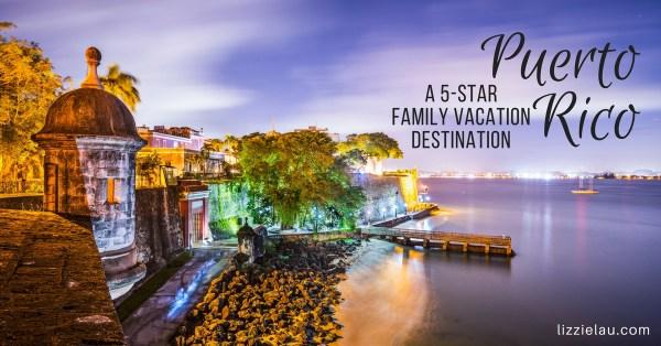 Puerto Rico, A 5-Star Family Vacation Destination #familytravel