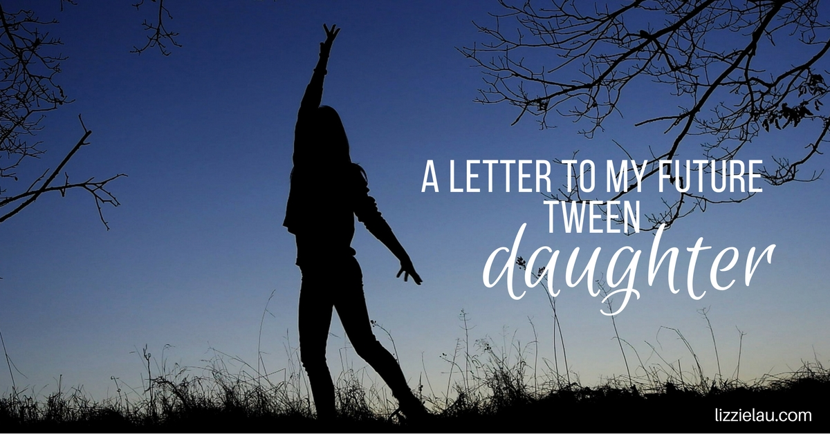 A Letter To My Future Tween Daughter - Tools to Run the Gauntlet