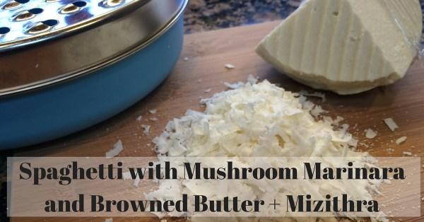 Mushroom Marinara and Browned Butter Mizithra Spaghetti #recipe – Kid Approved