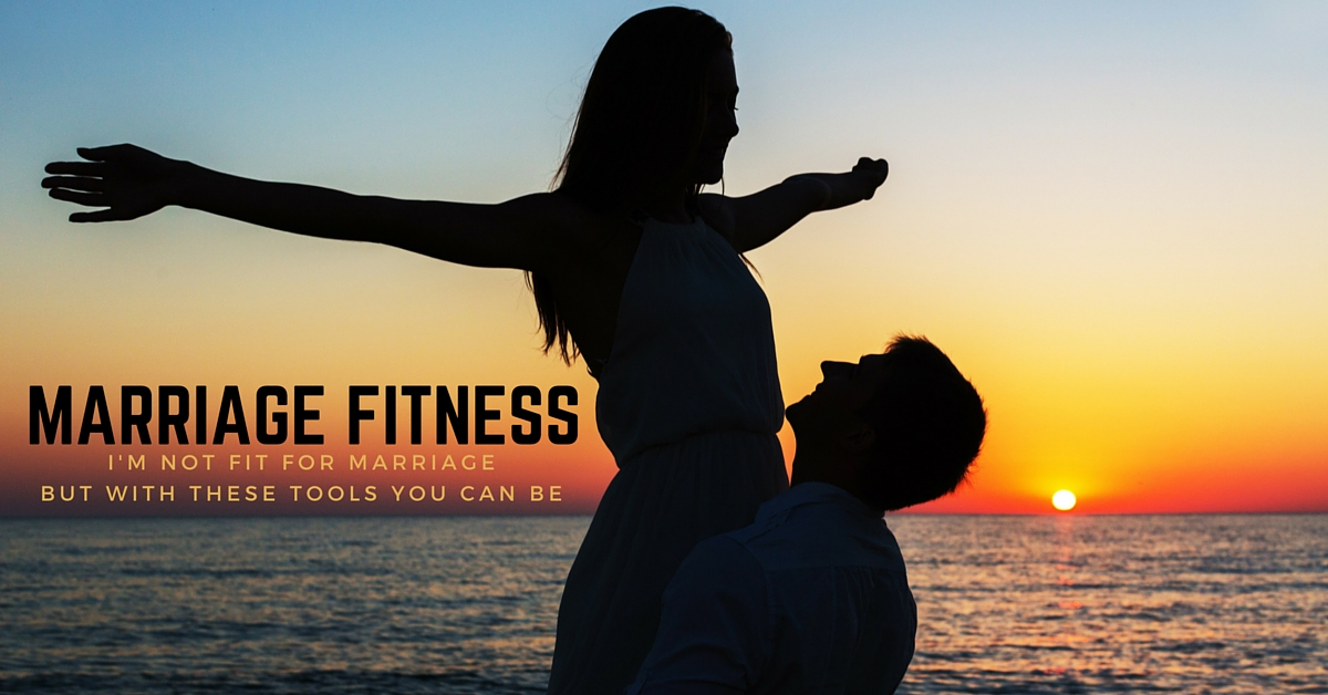 Marriage Fitness - The Relationship Toolbox You Need