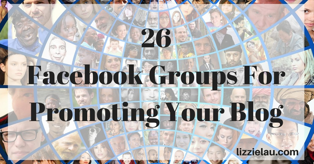26 Facebook Groups For Promoting Your Blog