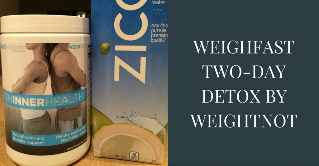 WeighFast Two-Day Detox By WeightNot