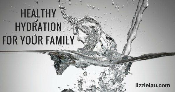 Healthy Hydration For Your Family