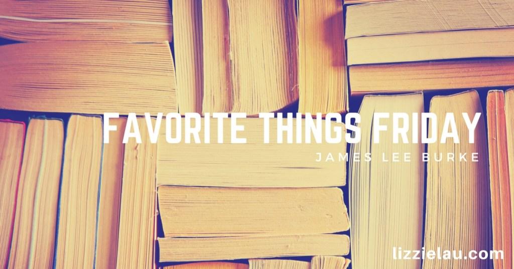 favorite things friday james lee burke novels