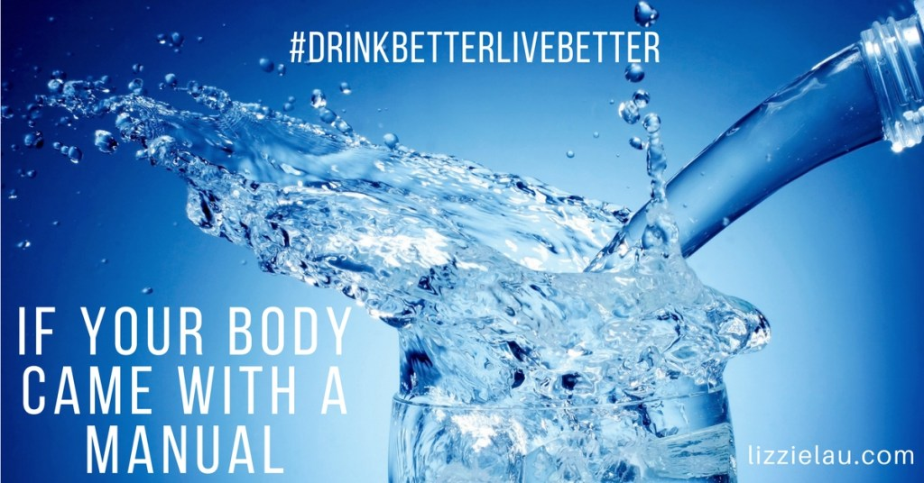 If Your Body Came With A Manual #DrinkBetterLiveBetter