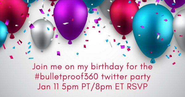 Join the #Bulletproof360 Twitter Party Jan 11, 2017 @ 5PM PT