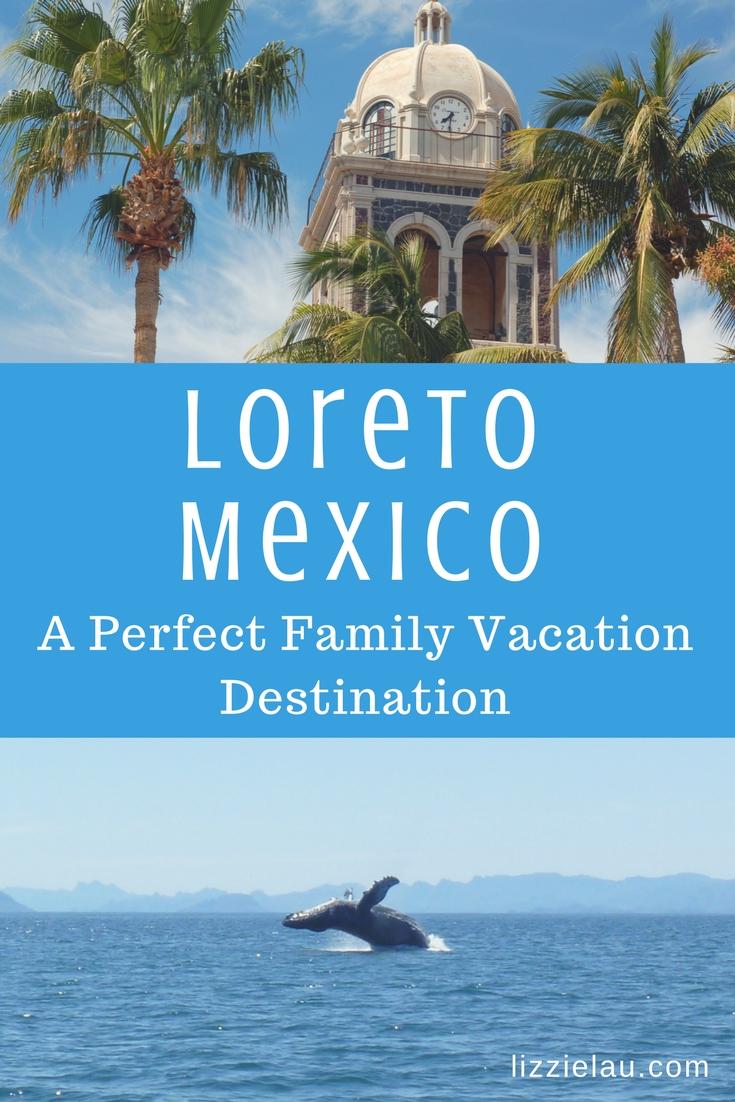 Loreto Mexico, A Perfect Family Vacation Destination