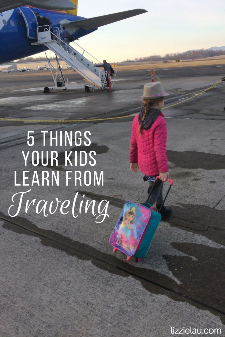 5 Things Your Kids Learn From Traveling #familytravel #travel #takeyourkidseverywhere