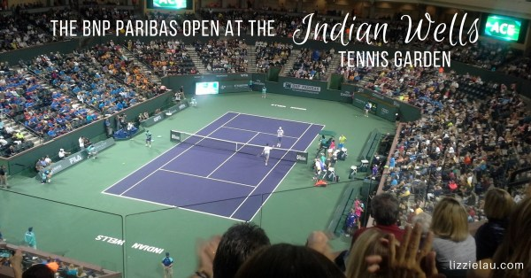 Coachella Valley in March – BNP Paribas Indian Wells Tennis Tournament