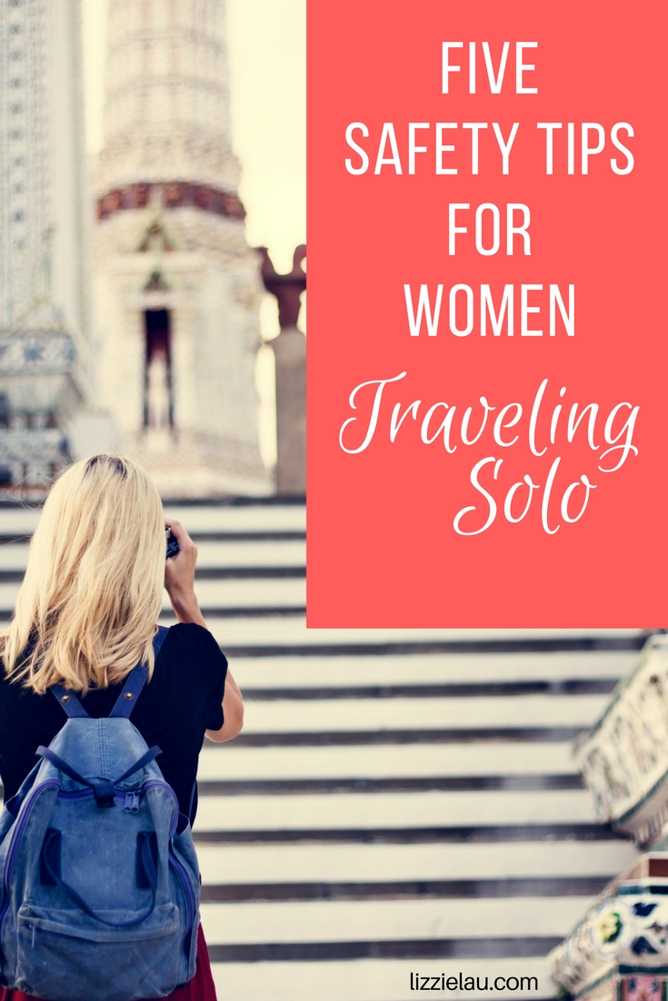 Five Safety Tips For Women Traveling Solo