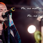 Photo of Chester Bennington with lyrics from the song With You.