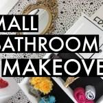 DIY SMALL BATHROOM + SMALL BUDGET