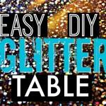DIY GLITTER TABLE!!!