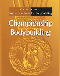 Chris Aceto's Championship Bodybuilding book