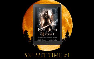 Last Ditch Effort – Snippet Time!