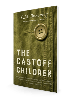The Castoff Children By LM Browning LM Browning