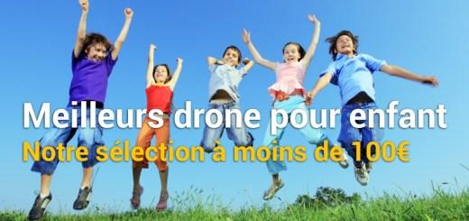 meilleur drone pour enfant à moins de 100€