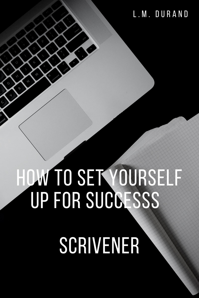 How to set yourself up for success – Scrivener