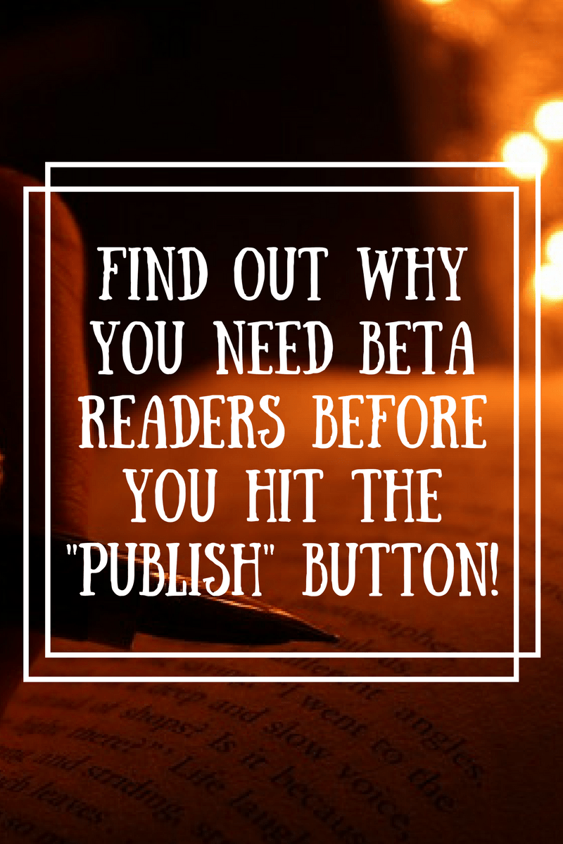 "Find out why you need beta readers before you hit the ""Publish"" button!"