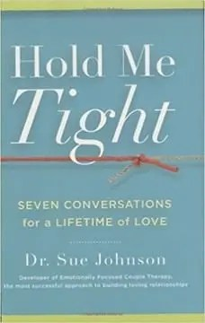 Hold Me Tight - Seven Conversations for a Lifetime of Love