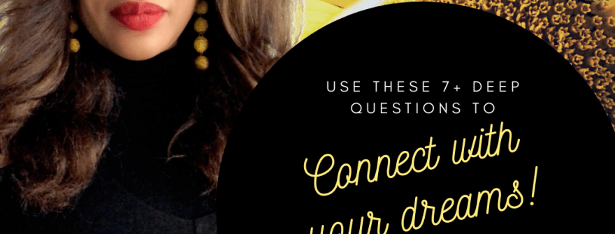 7+ Deep Questions to Connect with Your Dreams