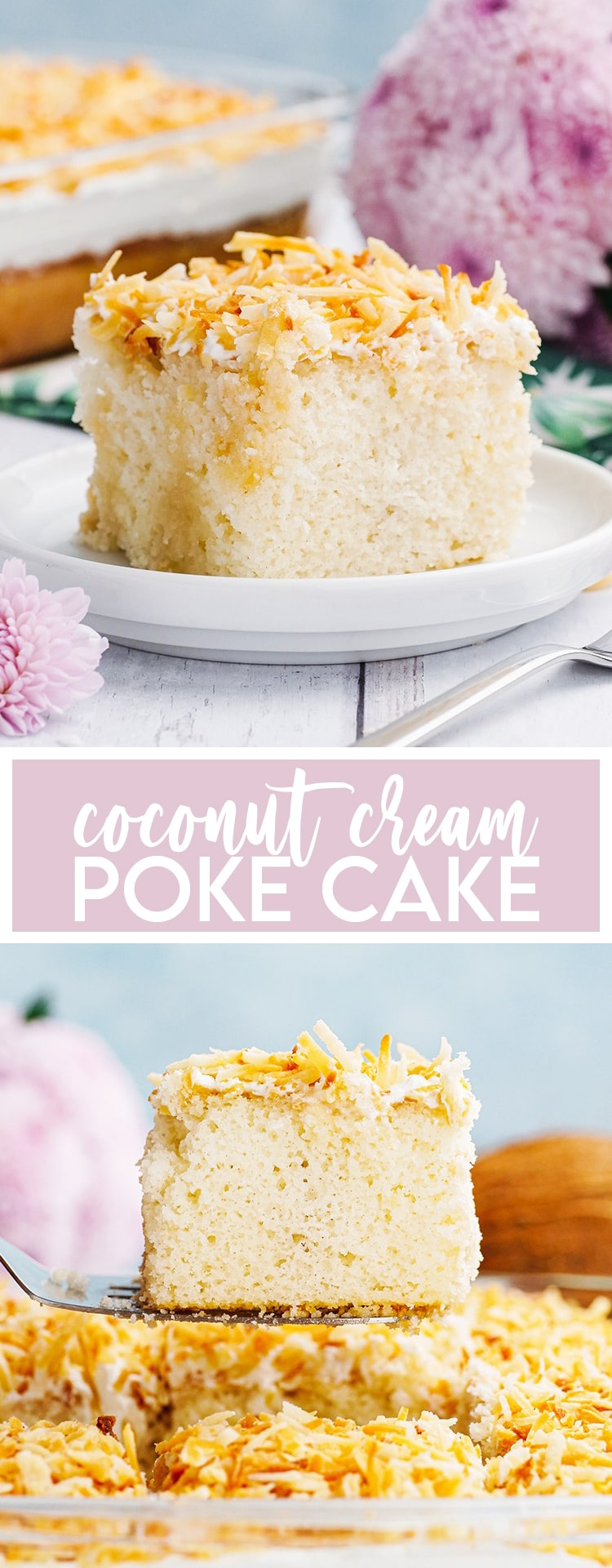A collage of two photos of coconut cream poke cake with text in the middle. The first is a photo of the cake on a plate. The second is a photo of the coconut cake on a spatula.
