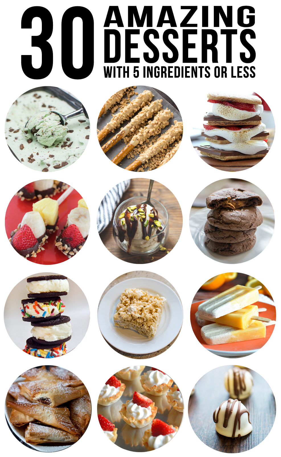 30 amazing desserts with 5 ingredients or less - this great list of 30 delicious sweet treatsthat are easy to make and only 5 ingredients or less. From ice cream, to donuts, to cookies and more!!
