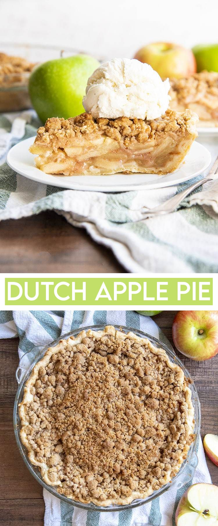A collage of two photos of dutch apple pie. The first is a slice of dutch apple pie with a scoop of vanilla ice cream on top. The second is the whole pie from above showing the crumb topping.