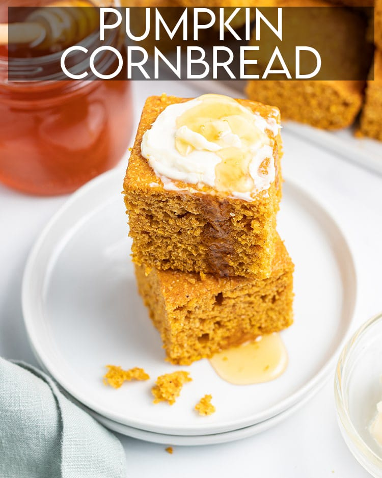 Two pieces of pumpkin cornbread stacked on top of each other with honey and butter on top, and text overlay across the top saying Pumpkin Cornbread