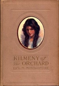 Kilmeny of the Orchard (L.C. Page and Company, 1910)